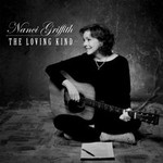 Nanci Griffith, The Loving Kind