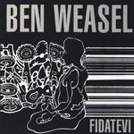 Ben Weasel, Fidatevi