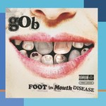 Gob, Foot in Mouth Disease