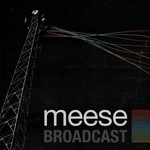 Meese, Broadcast