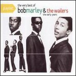 Bob Marley & The Wailers, Playlist: The Best Of Bob Marley & The Wailers: The Early Years