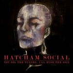 Hatcham Social, You Dig the Tunnel, I'll Hide the Soil