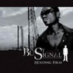 Busy Signal, Holding Firm