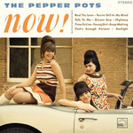 The Pepper Pots, Now!