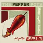 The Pepper Pots, Shake It!