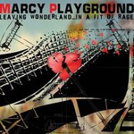 Marcy Playground, Leaving Wonderland... In a Fit of Rage