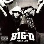 Big D, Porch Life