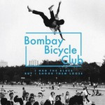 Bombay Bicycle Club, I Had the Blues but I Shook Them Loose