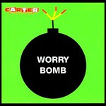 Carter the Unstoppable Sex Machine, Worry Bomb