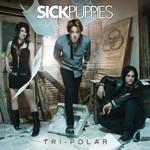 Sick Puppies, Tri-Polar