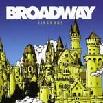 Broadway, Kingdoms