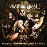 Drowning Pool, Loudest Common Denominator (Mix)