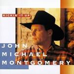 John Michael Montgomery, Kickin' It Up