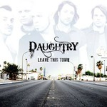 Daughtry, Leave This Town