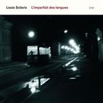 Louis Sclavis, L'imparfait des langues