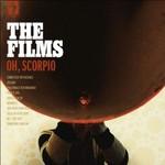 The Films, Oh, Scorpio