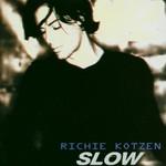Richie Kotzen, Slow