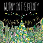 Mutiny on the Bounty, Danger Mouth