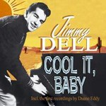 Jimmy Dell, Cool It, Baby