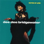 Dee Dee Bridgewater, Victim of Love