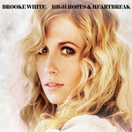Brooke White, High Hopes & Heartbreak