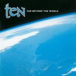 Ten, Far Beyond the World