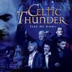 Celtic Thunder, Take Me Home