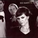 Die Happy, VI