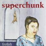 Superchunk, Foolish