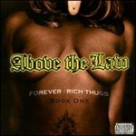 Above the Law, Forever: Rich Thugs, Book One