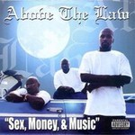 Above the Law, Sex, Money & Music