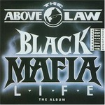 Above the Law, Black Mafia Life