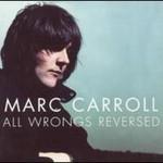 Marc Carroll, All Wrongs Reversed