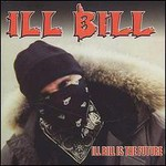 Ill Bill, Ill Bill Is the Future