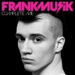 Frankmusik, Complete Me