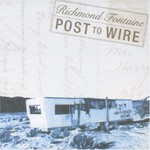 Richmond Fontaine, Post to Wire mp3
