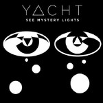 YACHT, See Mystery Lights