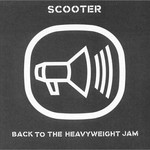 Scooter, Back to the Heavyweight Jam