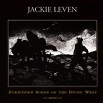 Jackie Leven, Forbidden Song of the Dying West
