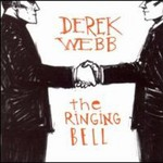 Derek Webb, The Ringing Bell