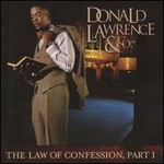 Donald Lawrence, The Law Of Confession, Part 1