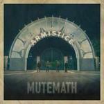 MUTEMATH, Armistice