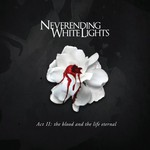 Neverending White Lights, Act 2: The Blood and the Life Eternal