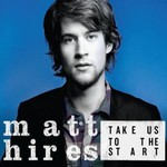 Matt Hires, Take Us to the Start