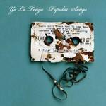 Yo La Tengo, Popular Songs