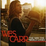 Wes Carr, The Way The World Looks