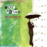 Yo La Tengo, May I Sing With Me