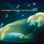 Yo La Tengo, The Sounds of the Sounds of Science