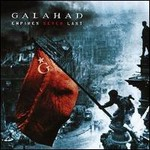 Galahad, Empires Never Last