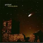 Galahad, Following Ghosts